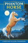 Phantom Horse - Christine Pullein-Thompson