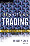 Algorithmic Trading: Winning Strategies and Their Rationale (Wiley Trading) - Ernie Chan