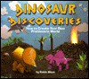 Dinosaur Discoveries: How to Create Your Own Prehistoric World - Robin West, Diane Wolfe