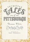Forgotten Tales of Pittsburgh (PA) - Thomas White