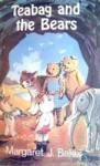 Teabag and the Bears - Margaret J. Baker