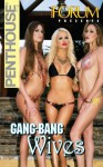 Penthouse Forum Presents Gang-Bang Wives - Penthouse, Eric Danville
