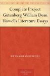 Complete Project Gutenberg William Dean Howells Literature Essays - William Dean Howells