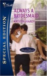 Always a Bridesmaid - Kristin Hardy