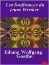Les Souffrances du jeune Werther - Johann Wolfgang von Goethe
