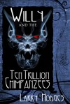 Willy and the Ten Trillion Chimpanzees - Larry Hodges