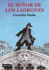 El señor de los ladrones (Spanish Edition) - Cornelia Funke