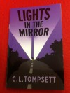 Lights in the Mirror - C.L. Tompsett, Alan Marks