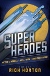 Superheroes - Kelly Link, Peter S. Beagle, Rich Horton