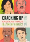 Cracking Up: American Humor in a Time of Conflict - Paul Lewis