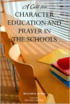 A Call for Character Education and Prayer in the Schools - William H. Jeynes, William J. Murray