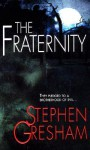 The Fraternity - Stephen Gresham
