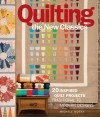 Quilting the New Classics: 10 Traditional Techniques * 20 Creative Designs - Michele Muska, Meg Cox, Janneken Smucker