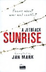 A Jetblack Sunrise: Poems about War and Conflict - Jan Mark