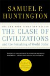 The Clash of Civilizations and the Remaking of World O - Samuel P. Huntington