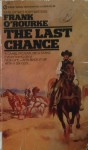 The Last Chance - Frank O'Rourke
