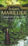 Daughter of the Forest: Book 1 of the Sevenwaters Trilogy (The Sevenwaters Trilogy, Book 1) - Juliet Marillier