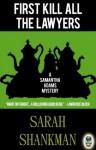 First Kill All the Lawyers (A Samantha Adams Mystery) - Sarah Shankman