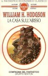 La casa sull'abisso - William Hope Hodgson, Gianni Pilo
