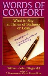 Words of Comfort: What to Say at Times of Sadness or Loss - William John Fitzgerald