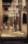 Sueños en el umbral: Memorias de una niña del harén - Fatema Mernissi, Ángela Pérez