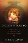 The Golden Ratio: The Story of PHI, the World's Most Astonishing Number - Mario Livio