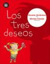 Los tres deseos - Ricardo Alcantara, Montse Tobella
