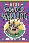 Best of Wonder Wart-Hog, The - Gilbert Shelton