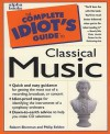 The Complete Idiot's Guide to Classical Music - Robert Sherman