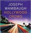 Hollywood Crows (Hollywood Station Series #2) - Joseph Wambaugh, Christian Rummel