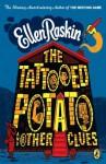 The Tattooed Potato and Other Clues - Ellen Raskin