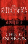 The Mountain House Murders: Playing for Blood III - Chuck Anderson