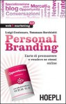 Personal branding. L'arte di promuovere e vendere se stessi online - Luigi Centenaro