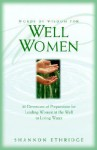 Words of Wisdon for Well Women: 40 Devotions of Preparation for Leading Women at the Well to Living Water - Shannon Ethridge