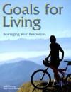 Goals for Living: Managing Your Resources - Nancy Wehlage