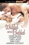 Wedded and Bedded - Cerise DeLand, Chastity Vicks, Cindy Jacks