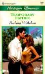 Temporary Father - Barbara McMahon