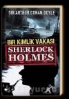 Sherlock Holmes Bir Kimlik Vakası - Arthur Conan Doyle