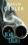The Dead Eight - Carlo Gébler