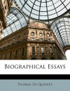 Biographical Essays - Thomas de Quincey