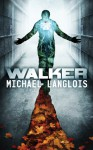 Walker - Michael Langlois