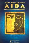 Elton John & Tim Rice's Aida: The Making of a Broadway Musical - Michael Lassell, Tim Rice