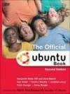 The Official Ubuntu Book (2nd Edition) - Benjamin Mako Hill, Jono Bacon, Ivan Krstic, David J. Murphy, Jonathan Jesse, Peter Savage, Corey Burger