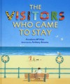 The Visitors Who Came to Stay - Annalena McAfee, Anthony Browne
