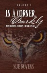 In a Corner, Darkly: Volume 2: More Reasons to Keep the Lights on - Sue Rovens