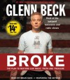 Broke: The Plan to Restore Our Trust, Truth and Treasure - Glenn Beck, Kevin Balfe, Brian Sack