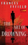 The Art of Drowning - Frances Fyfield