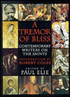 Tremor of Bliss: Contemporary Writers on the Saints - Paul Elie, Robert Coles