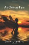 An Ordinary Fairy - John Osborne