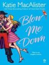 Blow Me Down - Katie MacAlister